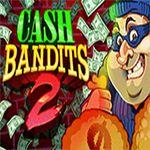 Cash Bandit 2